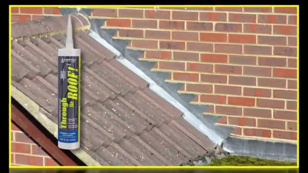 Through the Roof! The sealant for leaky roofs, gutters