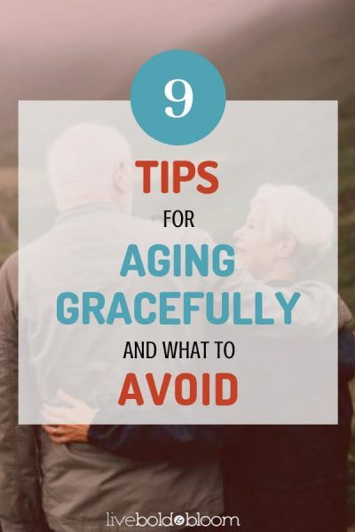 9 Tips For Aging Gracefully And What To Avoid #aginggracefully