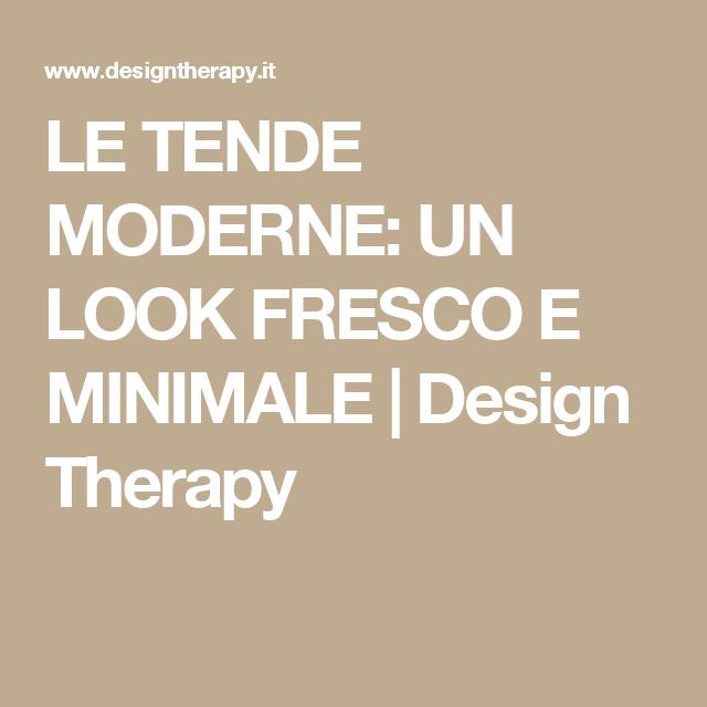 LE TENDE MODERNE: UN LOOK FRESCO E MINIMALE | Design Therapy