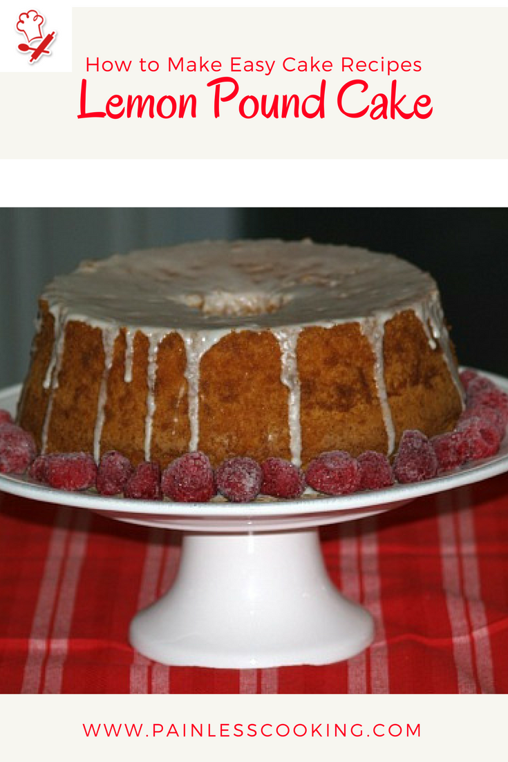 How to Make Easy Cake Recipes Pound cakes Raspberry sauce and