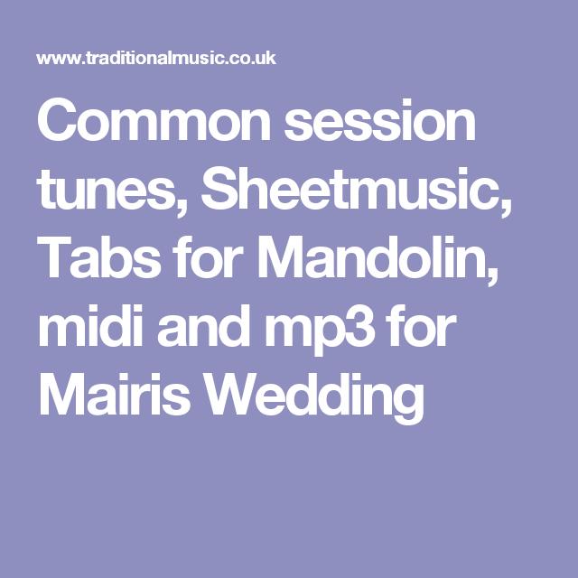 Common Session Tunes Sheetmusic Tabs For Mandolin Midi And Mp3 Mairis Wedding
