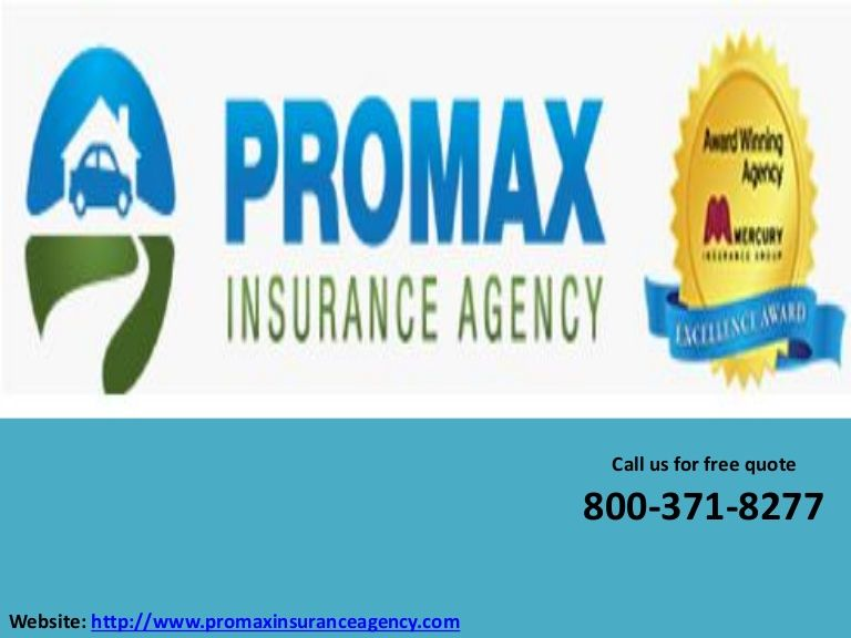 Mercury Insurance Quote Promax Insurance Agency Is A Mercury Authorized Agent Provides Cheap .
