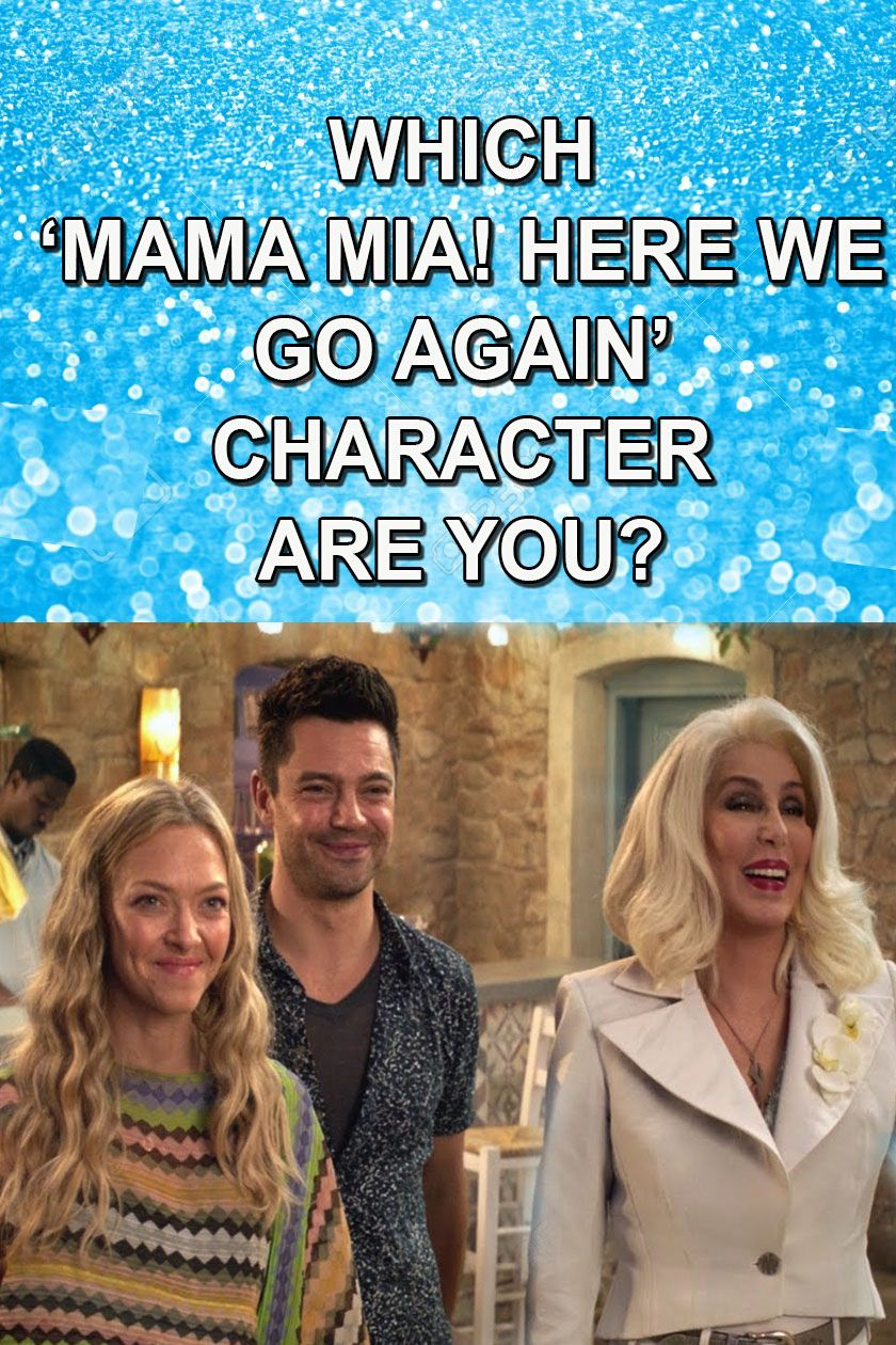 Quiz: Which 'Mamma Mia! Here We Go Again' Character Are You