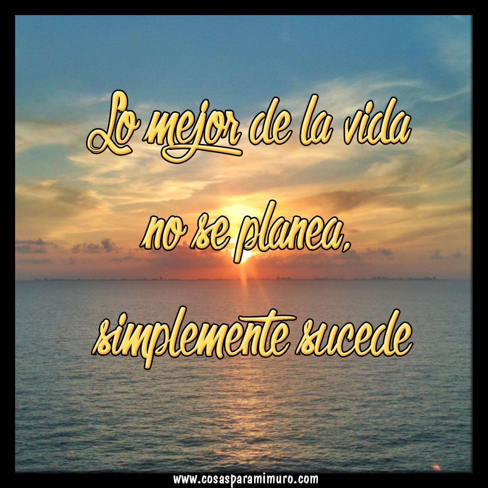 A veces son las cosas no planeadas, incluso las más pequeñas, pequeños detalles, los que más felices nos hacen: http://www.todamujeresbella.com/12238/   Lo mejor de la vida , no se planea, simplemente sucede.