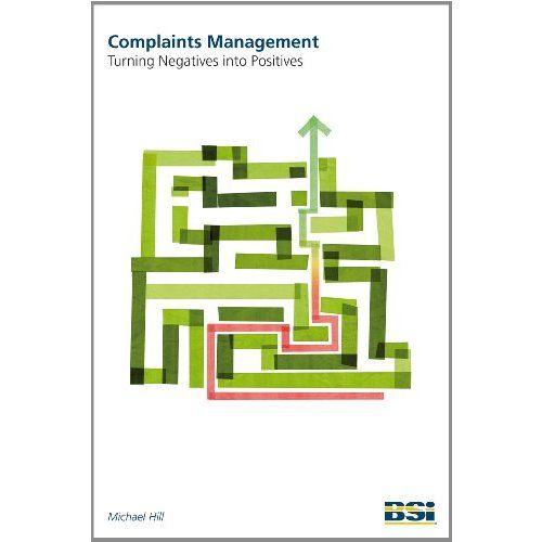 Complaints Management Turning Negatives Into Positives Michael Hill 9780580718762 Amazon Com Books Management Books Positivity Books To Buy