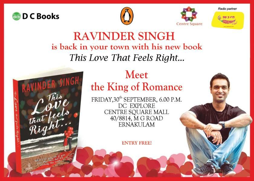 Ravinder Singh Is in your town with his new book….This Love That Feels Right Meet the King of Romance at Friday 30th September, 600 P.M. DC Explore Centre Square Mall  Entry Free!