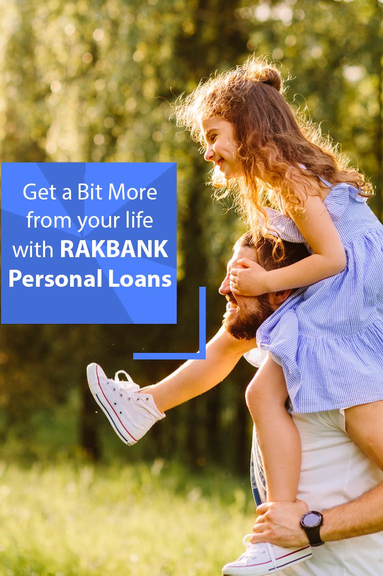 Instant Personal Loan Approval With Rakbank To Move A Step Forward Live A Prosperous Life Or For Meeting Any Unexpected Financial Personal Loans Person Loan