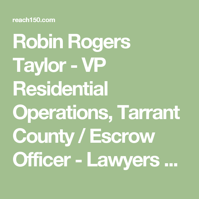 Robin Rogers Taylor Vp Residential Operations Tarrant County