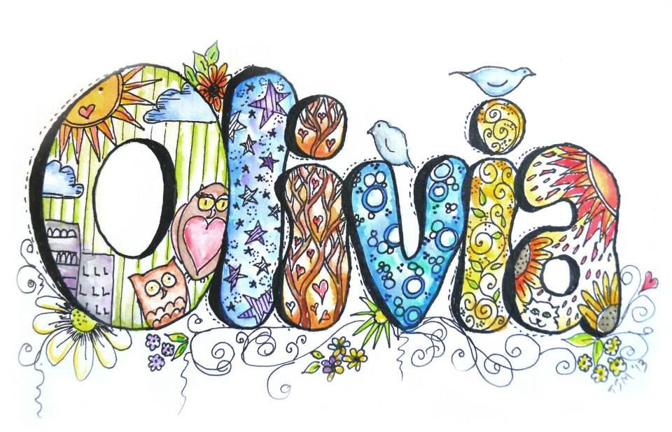 Name Doodle By Teresa S Madore Olivia Name Drawings Doodle Lettering Alphabet Art