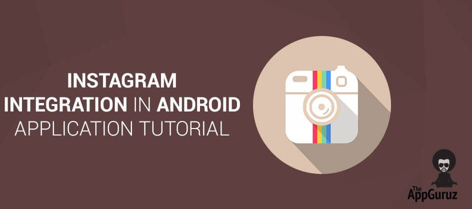 Instagram Integration in Android App Tutorial  Instagram
