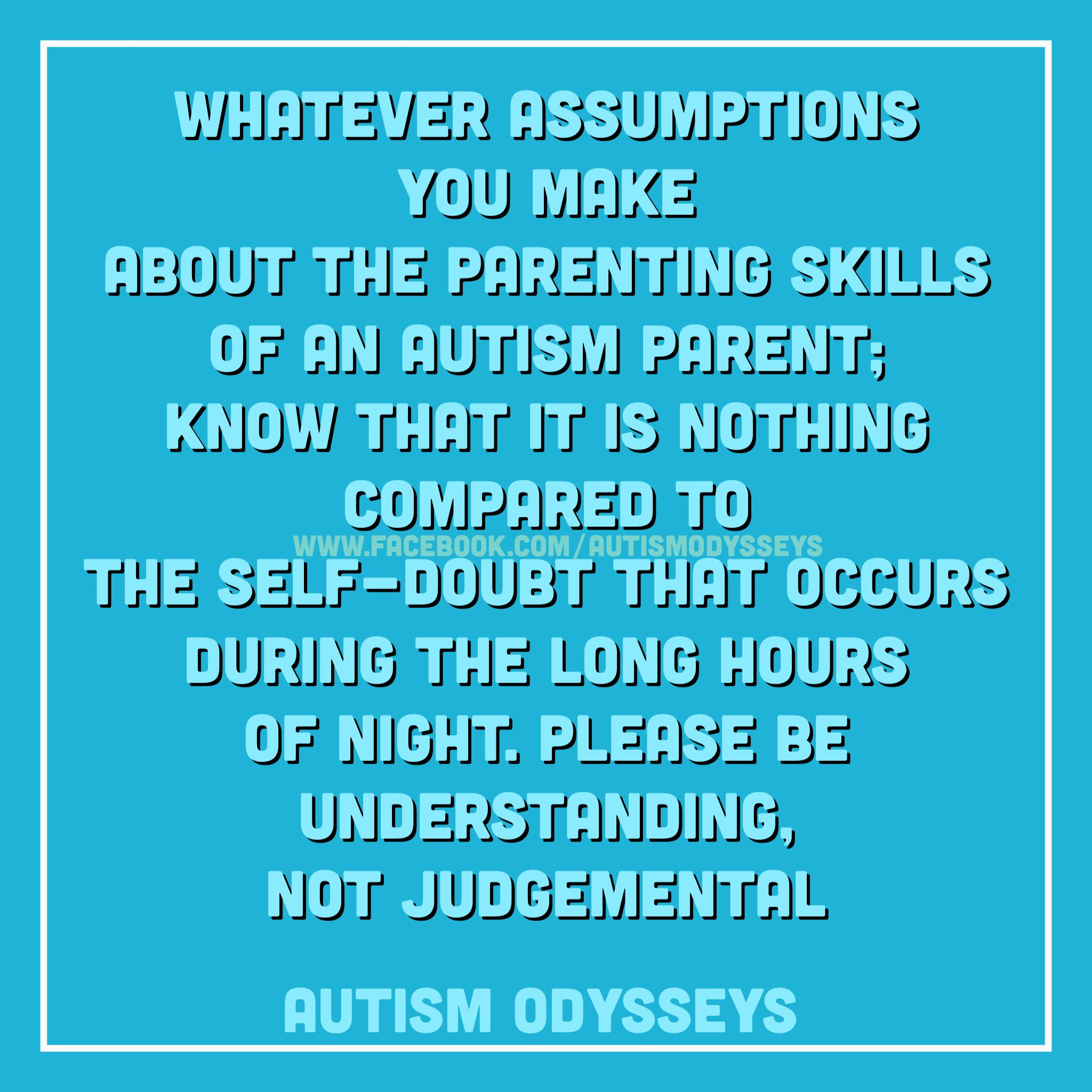 Don t make judgements about Autism Parents before you to know