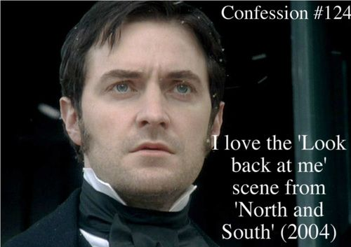 Period drama confessions #124. Mr. Thornton in North & South. Even thought this scene wasn't in the book, I think I really helps you to comprehend the desperation he felt when the woman he loved was leaving him for what he thought was the last time.