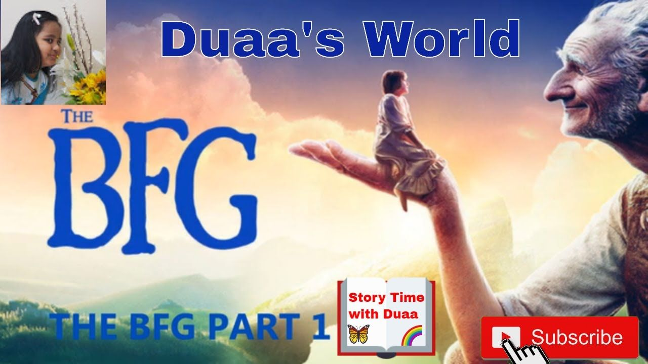 #Duaasworld #Storytelling #Readaloud #The_BFG_Story~Sophie meet the big ...