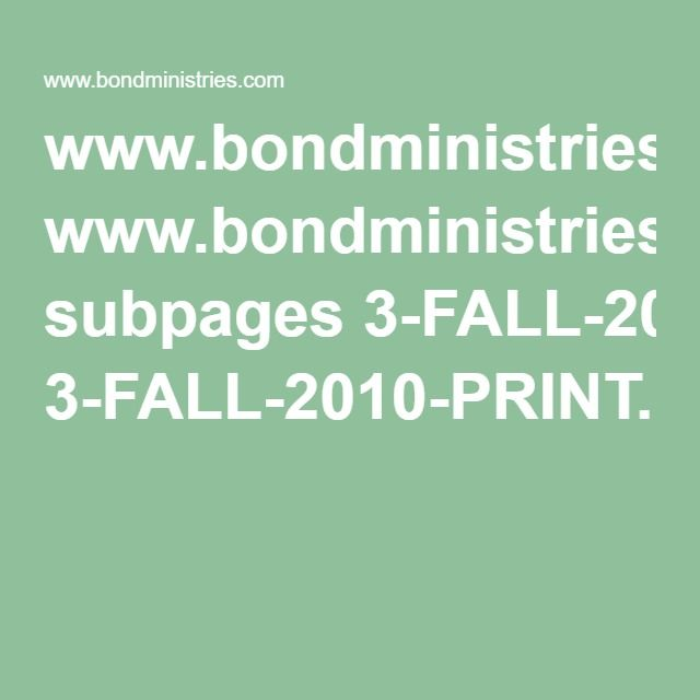 www.bondministries.com subpages 3-FALL-2010-PRINT.pdf
