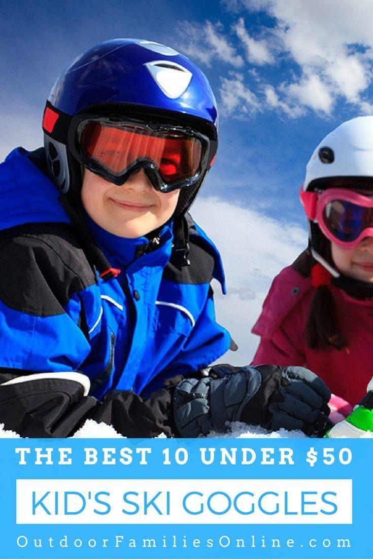 Best kids ski goggles 10 best under 50 outdoor