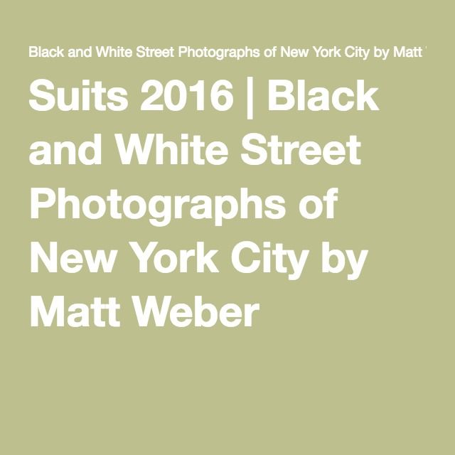 Suits 2016 | Black and White Street Photographs of New York City by Matt Weber
