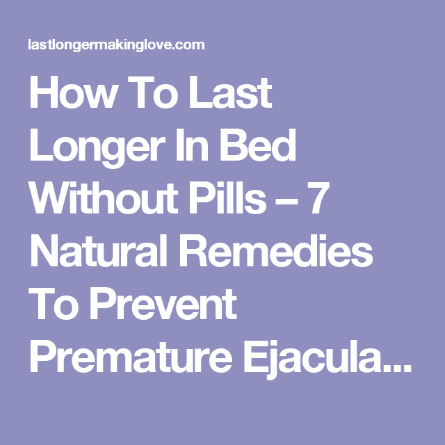 ways to last longer in bed for men naturally