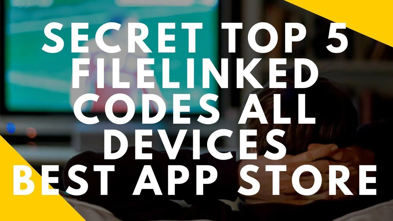 TOP 5 FILELINKED SECRET CODES - DOWNLOAD ALL APPS YOU WILL NEVER