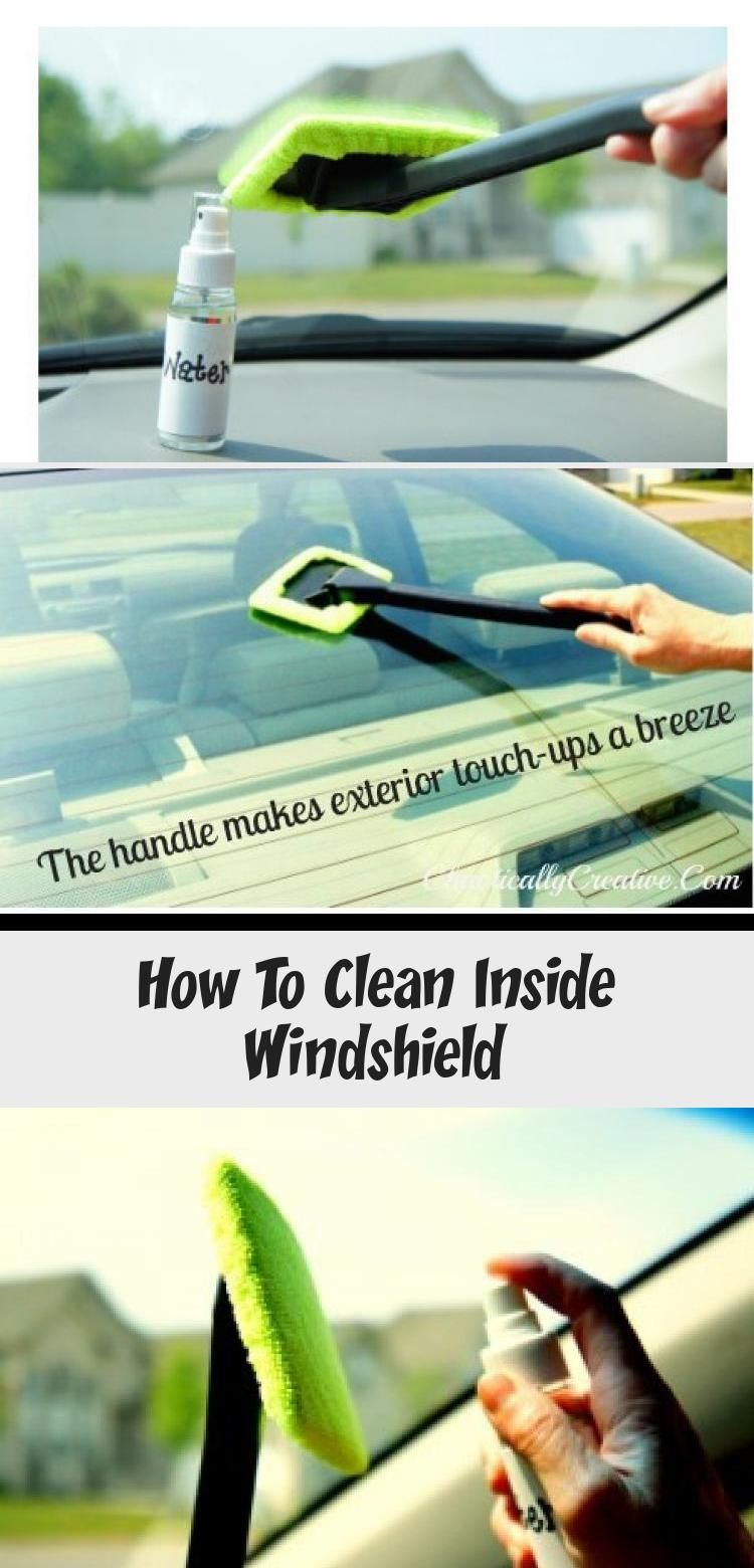 How To Clean Inside Windshield in 2020 Clean inside