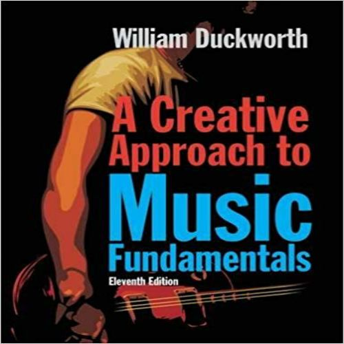Creative Approach To Music Fundamentals 11th Edition By William