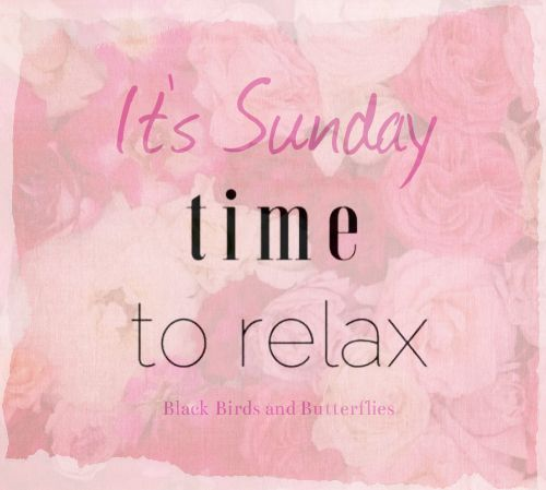 Its Sunday Time To Relax Days Of The Week Sunday Quotes
