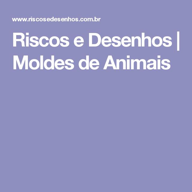 Riscos e Desenhos | Moldes de Animais