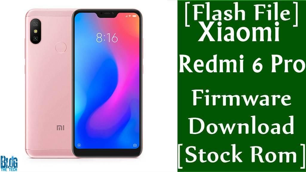 Flash File] Xiaomi Redmi 6 Pro Firmware Download [Stock Rom