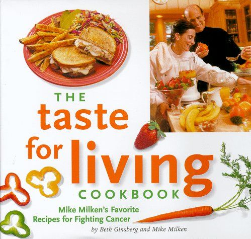 Food lovers diet the taste for living cookbook mike milkens food lovers diet the taste for living cookbook mike milkens favorite recipes for fighting forumfinder Choice Image