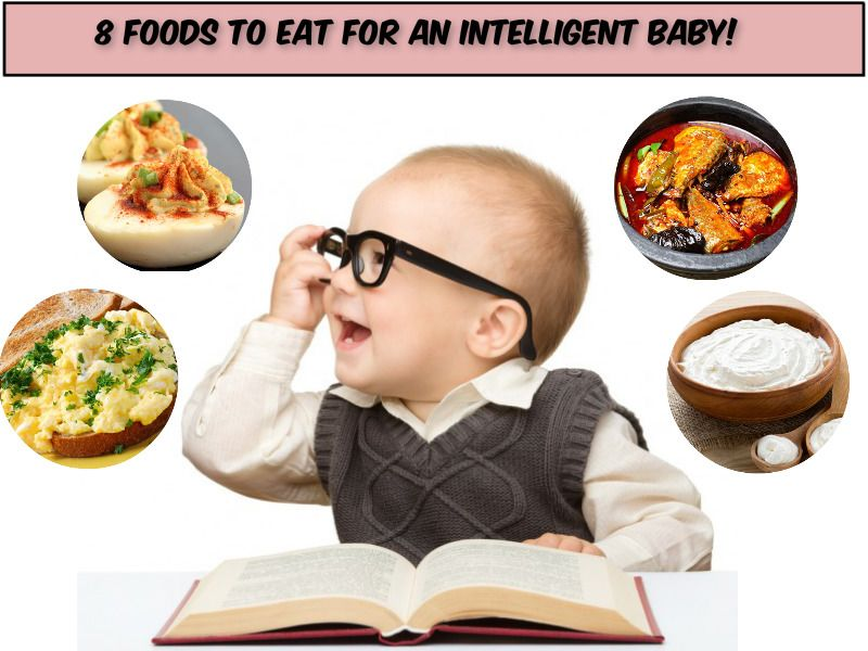 8 Foods To Eat For An Intelligent Baby – Pregnancy