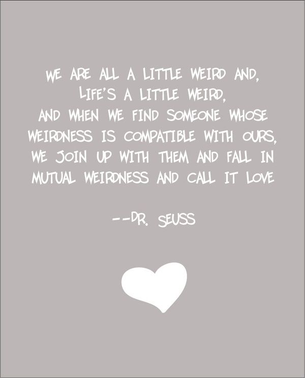 Dr Seuss Weird Love Quote Hahha So Funny Say It In Words