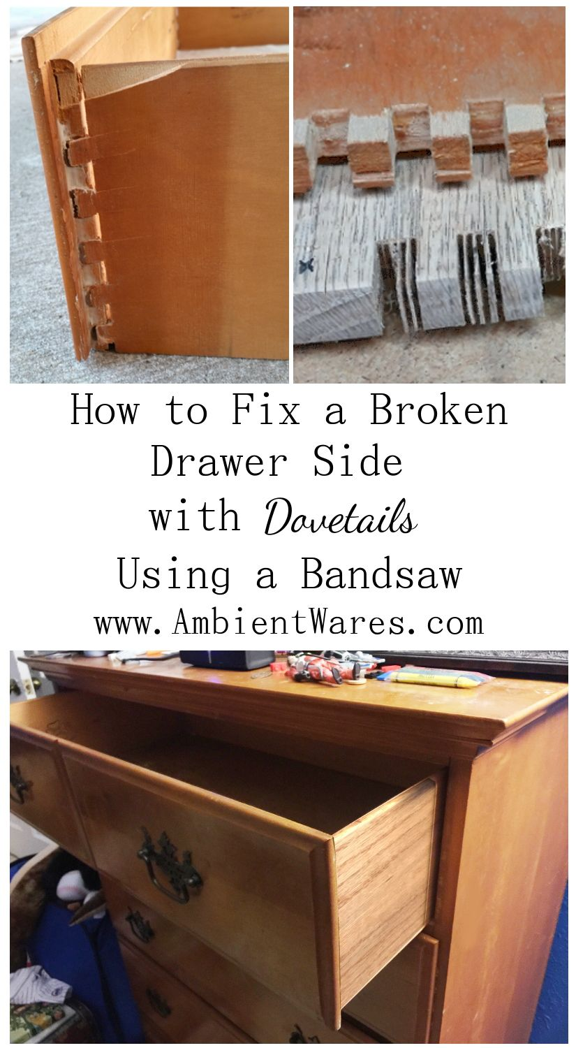 How To Fix A Broken Drawer Side With Dovetails Using A Bandsaw Ambient Wares Drawers Wooden Drawers Furniture Makeover