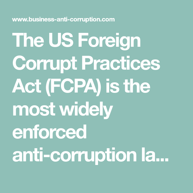 The Us Foreign Corrupt Practices Act Fcpa Is The Most