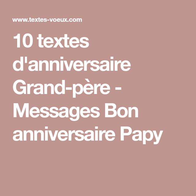 10 Textes D Anniversaire Grand Pere Messages Bon Anniversaire Papy Message Bon Anniversaire Carte Bon Anniversaire Message Anniversaire
