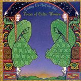 Holding Up Half the Sky: Voices of Celtic Women [CD]