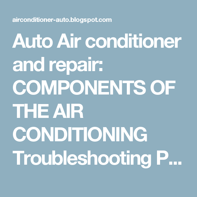 Auto Air conditioner and repair: COMPONENTS OF THE AIR