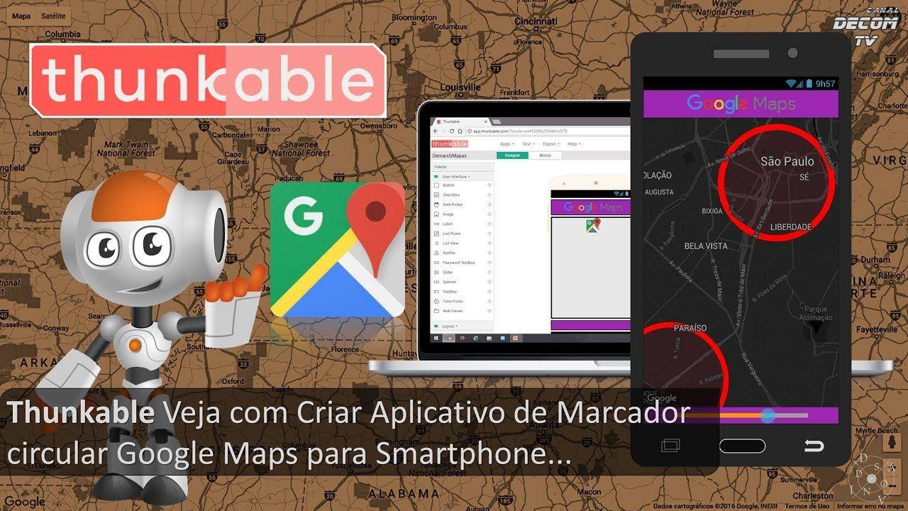 Thunkable Veja Com Criar Aplicativo De Marcador Circular Google