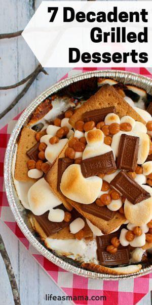 7 Decadent Grilled Desserts #grilleddesserts