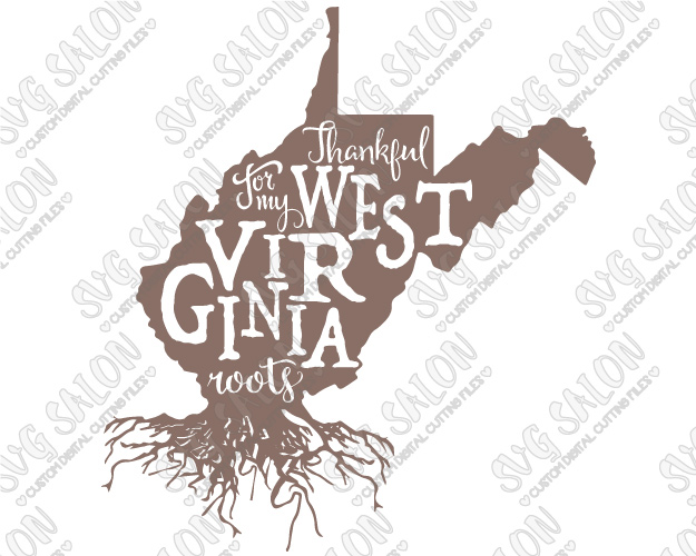 Thankful For My West Virginia Roots American Custom DIY Iron On Vinyl State Pride Shirt Decal Cutting File in SVG, EPS, DXF, JPEG, and PNG Format SVG Salon