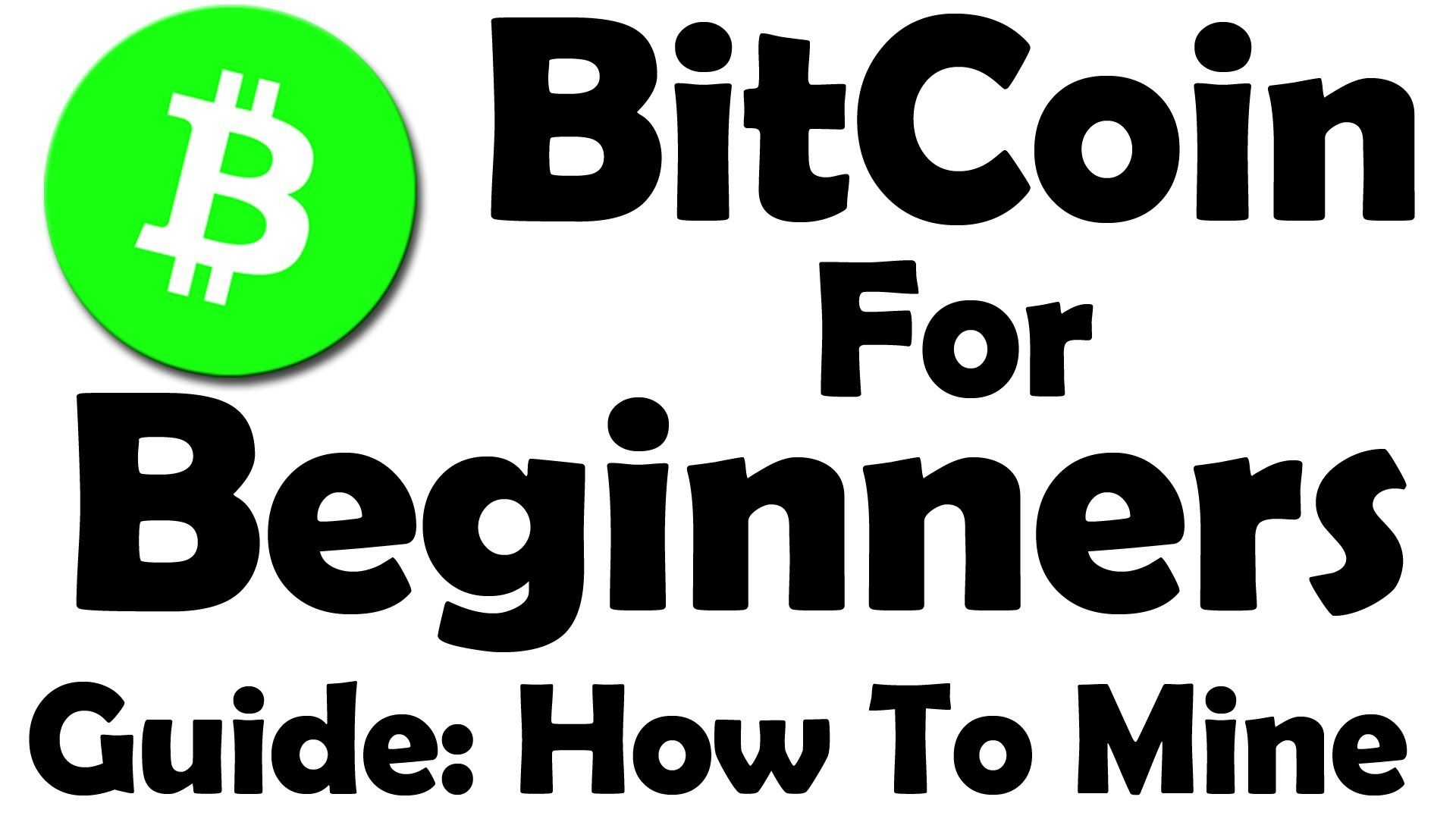 Bitcoin For Beginners - Learn How To Mine Bitcoin ! - Part 1 (+