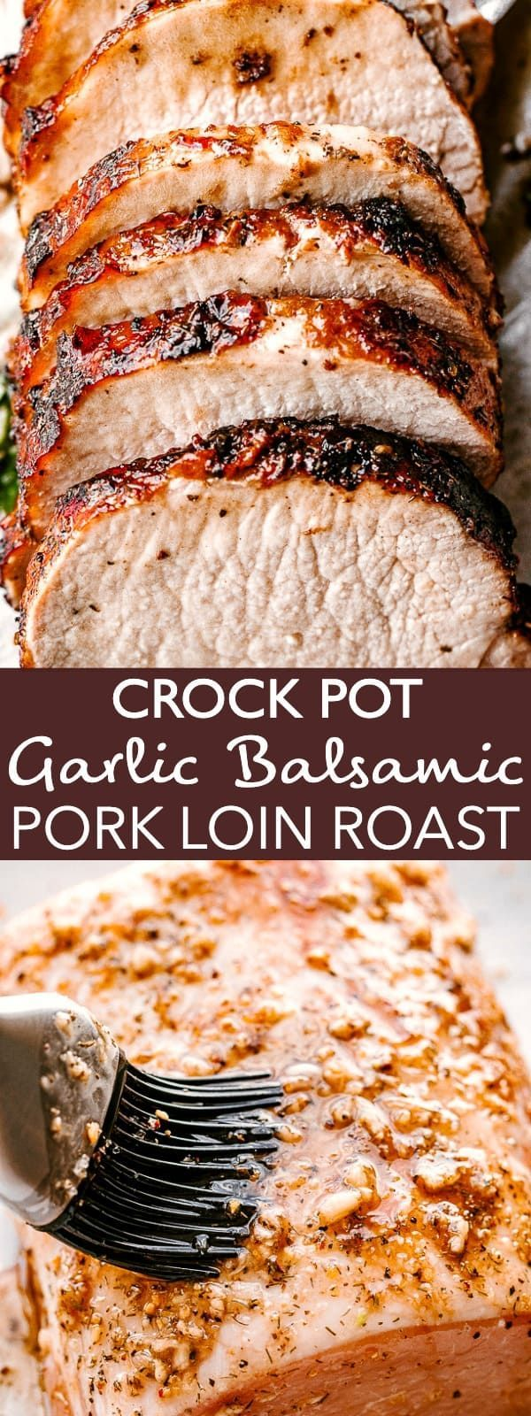 The Most Incredibly Flavorful Crock Pot Garlic Balsamic Pork Loin!