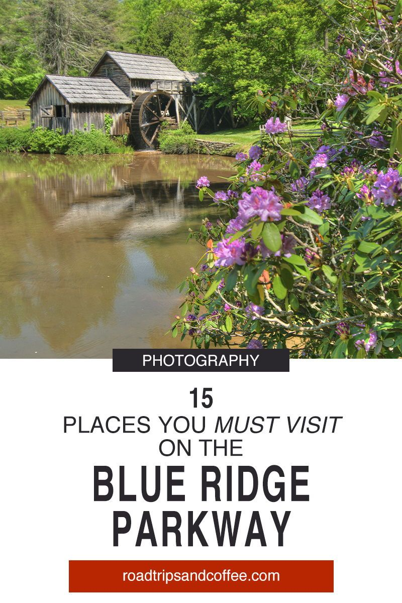 15 Places You Must Visit on the Blue Ridge Parkway