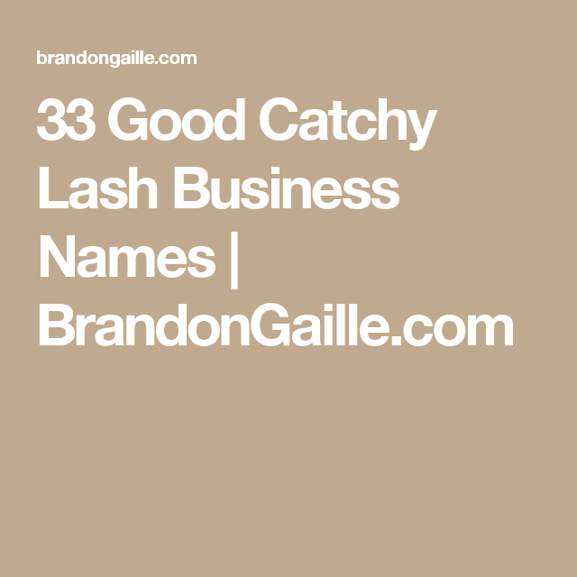 51 Good Catchy Lash Business Names   Healthy Snacks   Cake business