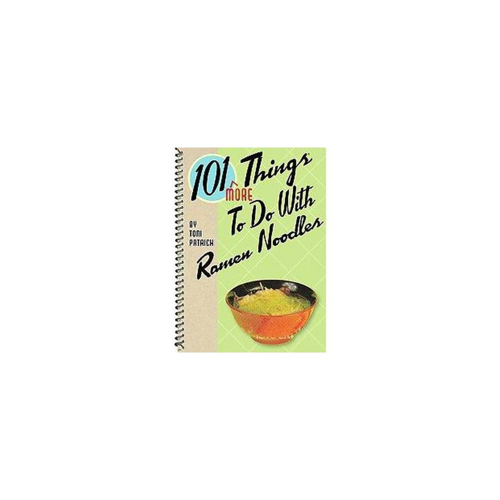101 More Things to Do With Ramen Noodles (Paperback) (Toni Patrick)