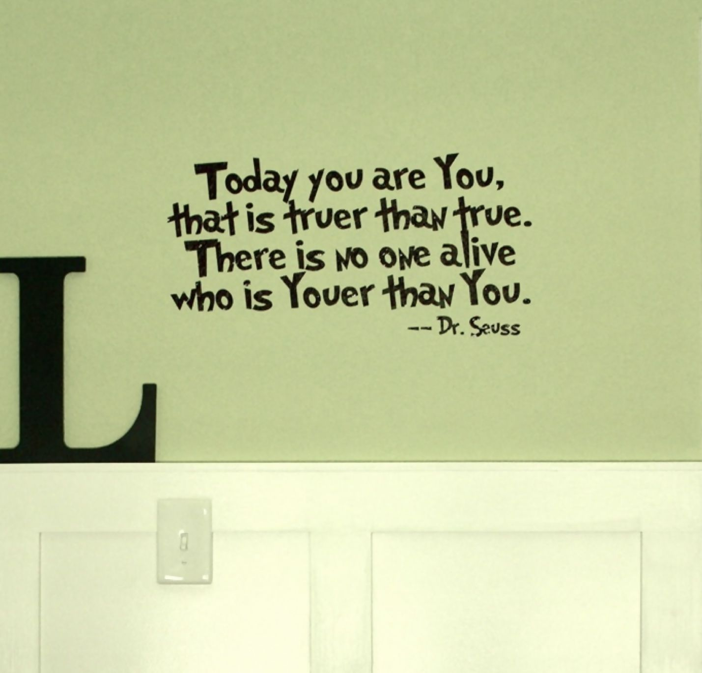 Dr Seuss quote on bedroom wall. | Quotes | Pinterest | Wisdom