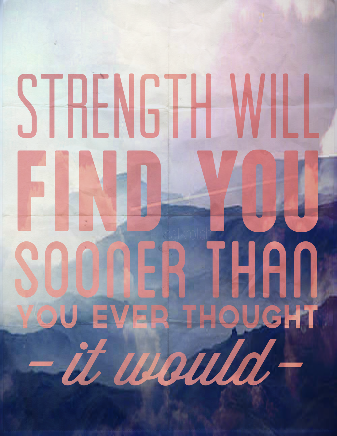 Strength will find you... http://onbecomingalemonademaker.wordpress.com/2013/12/13/making-a-change-how-do-i-take-that-first-step/