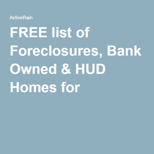 FREE list of Foreclosures, Bank Owned & HUD Homes for s