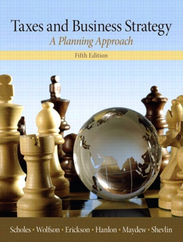 Taxes and Business Strategy 5th editionISBN13 978