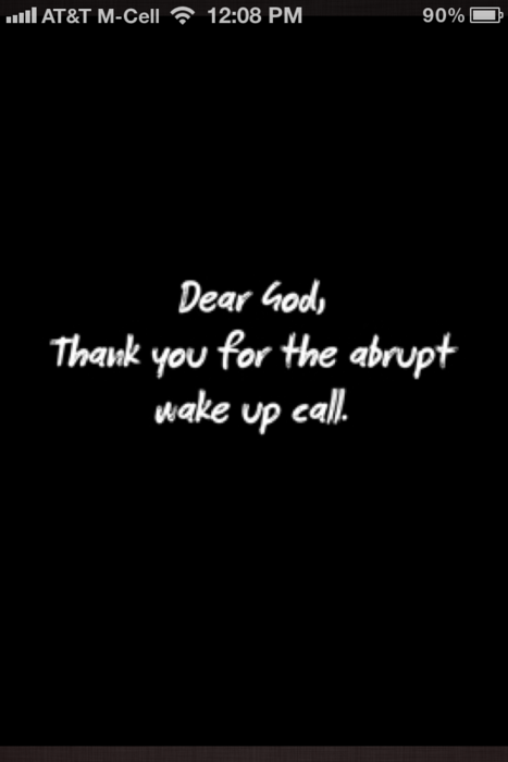 Thank You For The Wake Up Call Quotes Pinterest God Dear