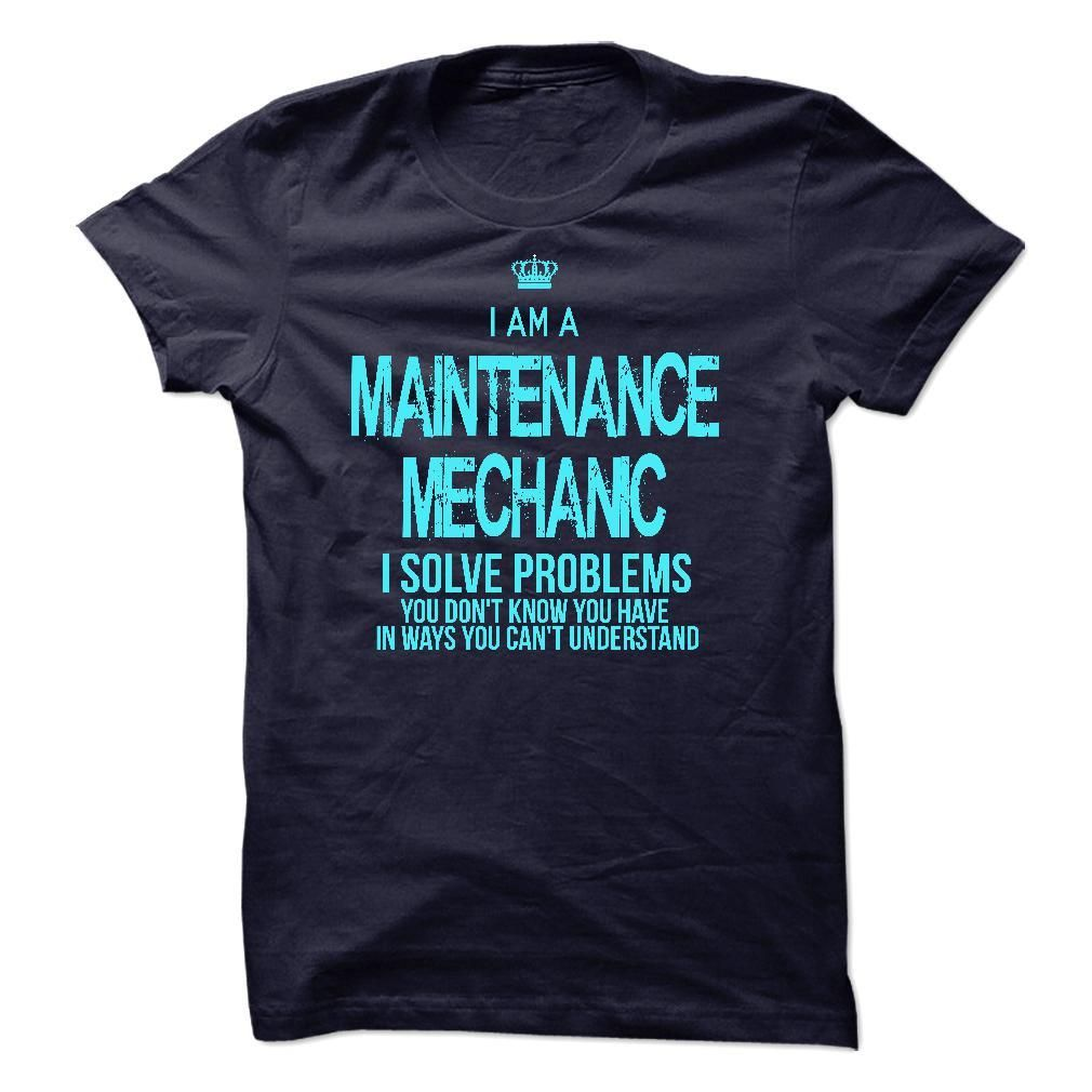 I Am A Maintenance Mechanic T Shirt, Hoodie, Sweatshirt