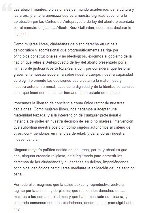 Unas 1.150 mujeres de diversos ámbitos profesionales, académicos y artísticos han firmado un manifiesto contra el anteproyecto de ley del aborto de Alberto Ruiz-Gallardón, ministro de Justicia.